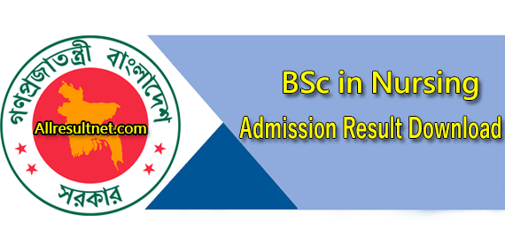 BSc Nursing Admission Result 2021