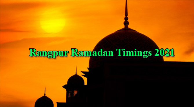 Rangpur Ramadan Timings 2021