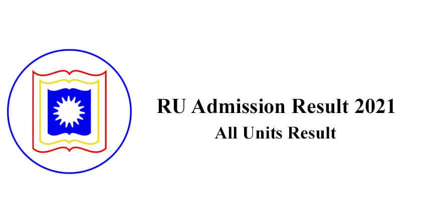 RU Admission Result 2021 All Unit